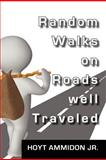 Random Walks on Roads Well Traveled, Hoyt Ammidon Jr., 0988742438