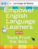 Empower English Language Learners with Tools from the Web, de Ramirez, Lori Langer, 1412972434