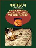 Doing Business and Investing in Antigua and Barbuda Guide, Ibp Usa, Usa and IBP USA Staff, 143871243X