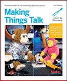 Making Things Talk : Using Sensors, Networks, and Arduino to See, Hear, and Feel Your World, Igoe, Tom, 1449392431