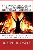 The Indonesian Army from Revolusi to Reformasi - Volume 3, Joseph Daves, 1492932434