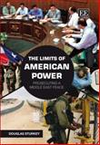 The Limits of American Power : Prosecuting a Middle East Peace, Sturkey, Douglas, 1847202438