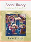 Social Theory: Roots and Branches : Readings, , 0195332431