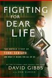 Fighting for Dear Life, David C. Gibbs and David C. Gibbs, 076420243X
