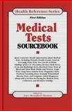 Medical Tests Sourcebook : Basic Consumer Health Information about Medical Test, , 0780802438
