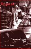 The Unpast : Elite Violence and Social Control in Brazil, 1954-2000, Rose, R. S., 0896802434