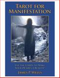 Tarot for Manifestation, James Wells, 098330243X