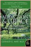 Addiction and Grace, Gerald G. May, 0061122432