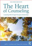 The Heart of Counseling : Counseling Skills Through Therapeutic Relationships, Cochran, Jeff L. and Cochran, Nancy H., 0415712432