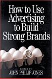 How to Use Advertising to Build Strong Brands, , 0761912436
