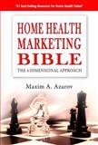Home Health Marketing Bible, Maxim A. Azarov, 0982092431