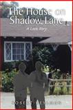 The House on Shadow Lane: A Chronicle and a Love Story, Robert Heylmun, 1441592431