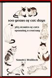 100 Years of Cat Days: 365 Cat Stories Spanning a Century, Sarah Waldock, 1480102431