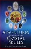 Adventures with the Ancient Crystal Skulls, Joky van Dieten and Jill Gurr, 1492772437