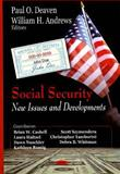 Social Security : New Issues and Developments, Dawn Nuschler, Kathleen Romig, Laura Haltzel, Debra B. Whitman, Scott Szymendera, Brian W. Cashell, Christopher Tamborini, 1604562439