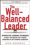 The Well-Balanced Leader : Interactive Learning Techniques to Help You Master the 9 Simple Behaviors of Outstanding Leade, Roberts, Ron, 0071772448
