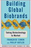 Building Global Biobrands, Francoise Simon and Philip Kotler, 074322244X