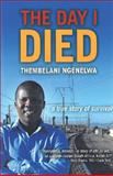 The Day I Died, Ngenelwa, Thembelani, 0795702442