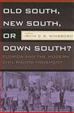 Old South, New South, down South? : Florida and the Modern Civil Rights Movement, Winsboro, Irvin D. S., 1933202440