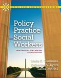 Policy Practice for Social Workers : New Strategies for a New ERA, Cummins, Linda K. and Byers, Katharine V., 0205022448