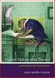 Human Nature after Darwin : A Philosophical Introduction, Richards, Janet Radcliffe, 0415212448