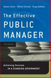 The Effective Public Manager : Achieving Success in a Changing Government, Cohen, Steven and Eimicke, William, 0470282444