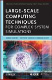 Large-Scale Computing Techniques for Complex System Simulations, Dubitzky, Werner and Kurowski, Krzysztof, 0470592443