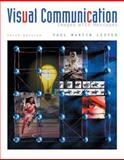 Visual Communication : Images with Messages, Lester, Paul Martin, 0534562442