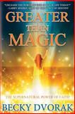 Greater Than Magic, Becky Dvorak, 0768442443