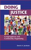 Doing Justice : Congregations and Community Organizing, Jacobsen, Dennis A., 0800632443