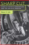 Sharp Cut : Harold Pinter's Screenplays and the Artistic Process, Gale, Steven H., 0813122449
