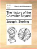 The History of the Chevalier Bayard, Joseph Sterling, 1140652443
