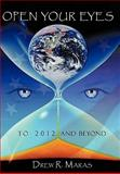 Open Your Eyes : To 2012 and Beyond, Maras, Drew Ryan, 1438982445