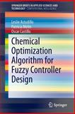 Chemical Optimization Algorithm for Fuzzy Controller Design, Astudillo, Leslie and Melin, Patricia, 3319052446