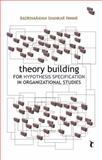 Theory Building for Hypothesis Specification in Organizational Studies, Pawar, Badrinarayan Shankar, 8132102444