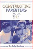 Constructive Parenting, Goldberg, Sally, 0205322441