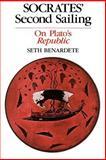 Socrates' Second Sailing : On Plato's Republic, Benardete, Seth, 0226042448