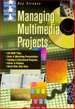 Managing Multimedia Projects, Strauss, Roy, 0240802446