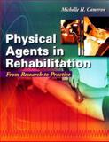 Physical Agents in Rehabilitation : From Research to Practice, Cameron, Michelle H., 0721662447