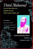 Third Alabama : The Civil War Memoir of Brigadier General Cullen Andrews Battle, CSA, Battle, Cullen Andrews, 0817312447