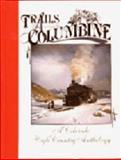 Trails among the Columbine 1988, Sundance Publications, Ltd. Staff, 0913582441