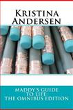 Maddy's Guide to Life: the Omnibus Edition, Kristina Andersen, 1470172445