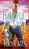 Handful of Sky, Tory Cates, 1476732442