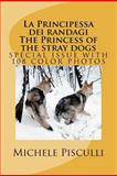 La Principessa Dei Randagi the Princess of the Stray Dogs, Michele Pisculli, 1478192445