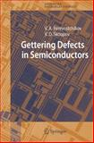 Gettering Defects in Semiconductors, Perevoschikov, Vladimir A. and Skoupov, Vladimir D., 354026244X