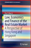 Law, Economics and Finance of the Real Estate Market : A Perspective of Hong Kong and Singapore, Li, Rita Yi Man, 3642542441