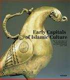 Early Capitals of Islamic Culture : The Art and Culture of Umayyad Damascus and Abbasid Baghdad (650 - 950), Al-Khamis, Ulrike and Weber, Stefan, 3777422444