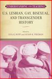Understanding and Teaching U. S. Lesbian, Gay, Bisexual, and Transgender History, , 029930244X