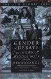 Gender in Debate from the Early Middle Ages to the Renaissance 9780312232443