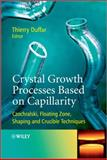 Crystal Growth Processes Based on Capillarity, , 0470712449